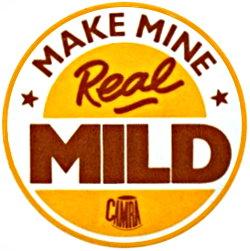 Make Mine Real Mild -- CAMRA, c.1980.