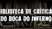 Um local onde o infernauta pode conferir todas as críticas já publicadas no Boca do Inferno, organizadas em ordem alfabética!