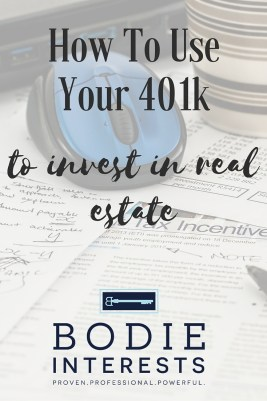 How To Use Your 401K To Invest In Real Estate- Bodie Interests