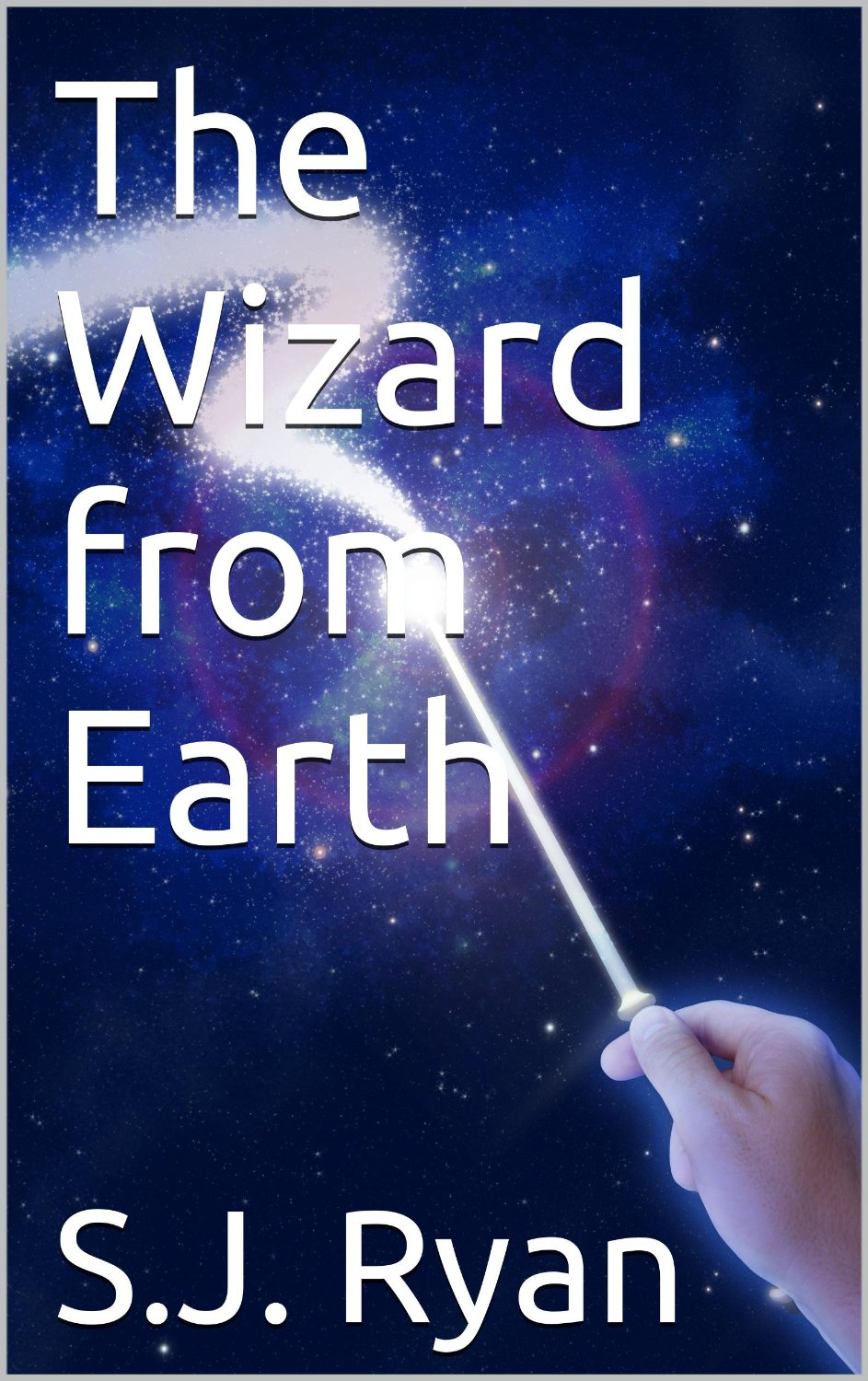 The Wizard from Earth (The Star Wizards Trilogy Book 1)