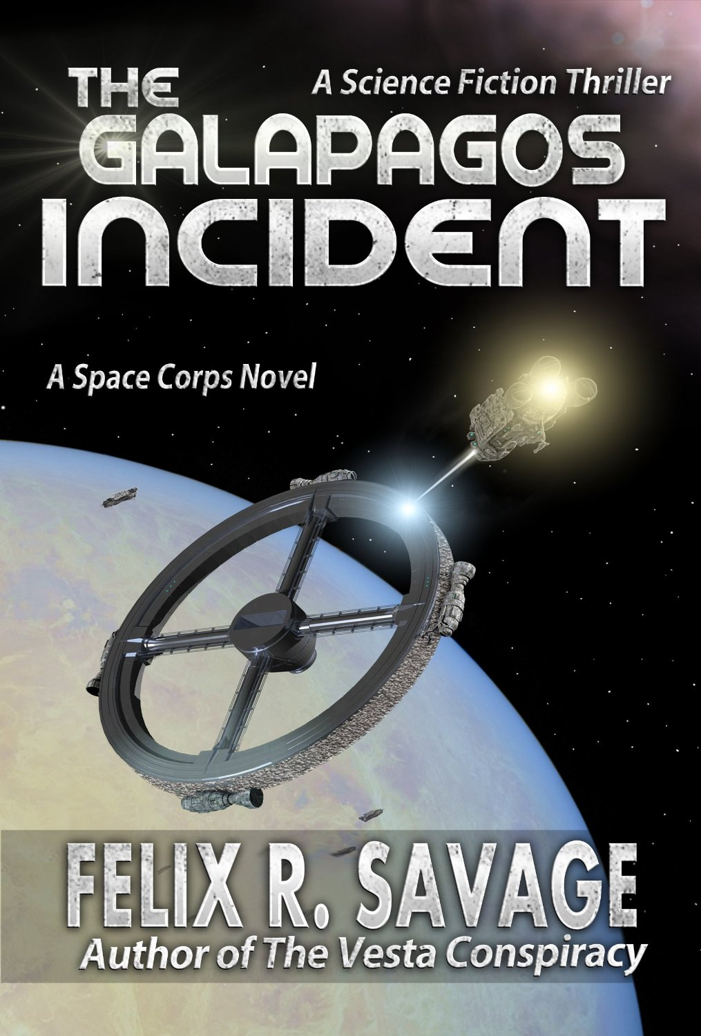 The Galapagos Incident: A Science Fiction Thriller (The Interplanetary War Series Book 1)