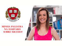 BLOG_Minha palestra na Harvard sobre sucesso