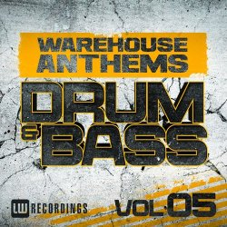Warehouse Anthems: Drum & Bass, Vol. 5