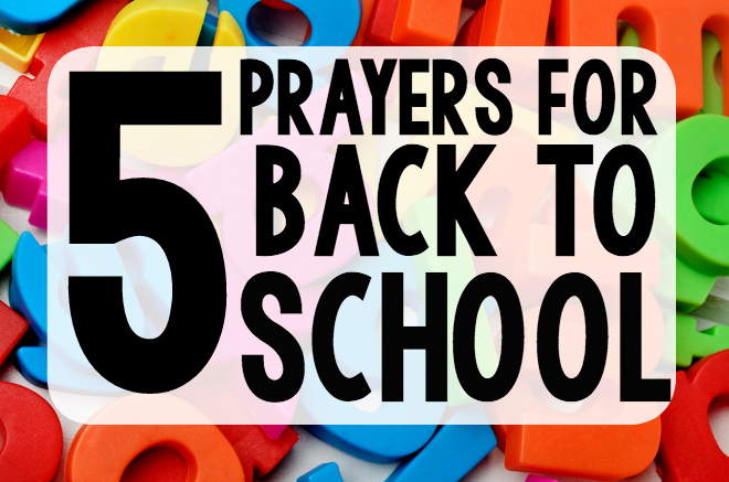 5 Prayers for Back to School