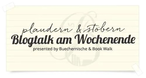 Blogtalk am Wochenende der beiden Blogs Book Walk und Büchernische