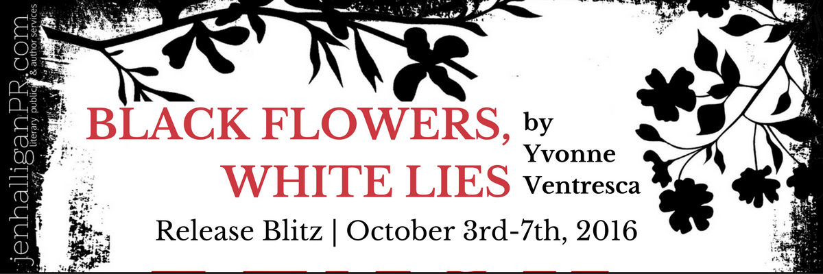 Release+Giveaway | BLACK FLOWERS, WHITE LIES by Yvonne Ventresca