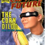 Corn Dildo From Outerspace