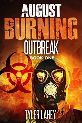 Book Cover: August Burning: Outbreak (Book One) by Tyler Lahey