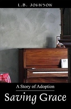 Book Cover: Saving Grace - A Story of Adoption by LB Johnson
