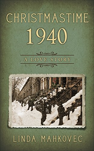 Book Cover: Christmastime 1940: A Love Story by Linda Mahkovec