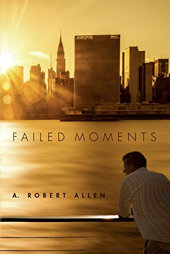 Book Cover: Failed Moments by A. Robert Allen