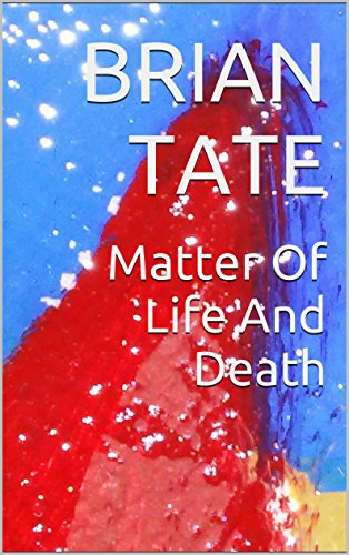 Book Cover: Matter Of Life And Death by BRIAN TATE