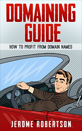Book Cover: Domaining Guide: How to Profit from Domain Names by Jerome Robertson