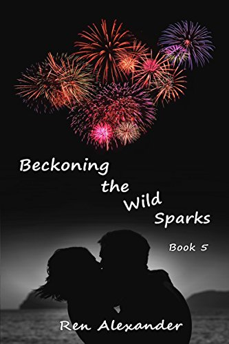 Book Cover: Beckoning the Wild Sparks by Ren Alexander