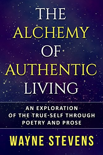 Book Cover: The Alchemy of Authentic Living by Wayne Stevens