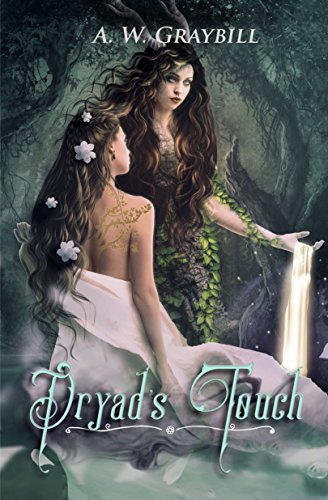 Book Cover: Dryad's Touch by A. W. Graybill