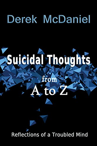 Book Cover: Suicidal Thoughts from A to Z by Derek McDaniel