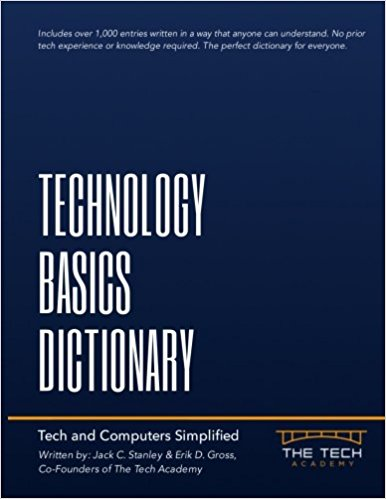 Book Cover: Technology Basics Dictionary by Jack Stanley and Erik Gross