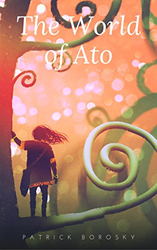 Book Cover: The World of Ato by Patrick Borosky