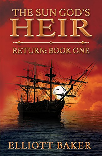 Book Cover: The Sun God's Heir: Return (Book One) by Elliott Baker