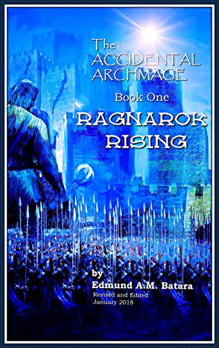 Book Cover: The Accidental Archmage: Book One- Ragnarok Rising by Edmund A.M. Batara