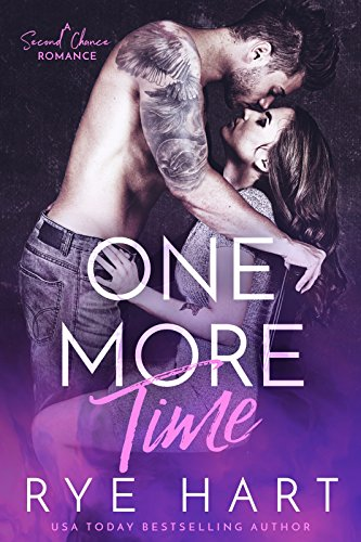 Book Cover: One More Time: A Second Chance Romance by Rye Hart