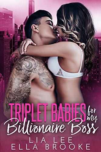 Book Cover: Triplet Babies for My Billionaire Boss (A Billionaire's Baby Romance) by Lia Lee and Ella Brooke