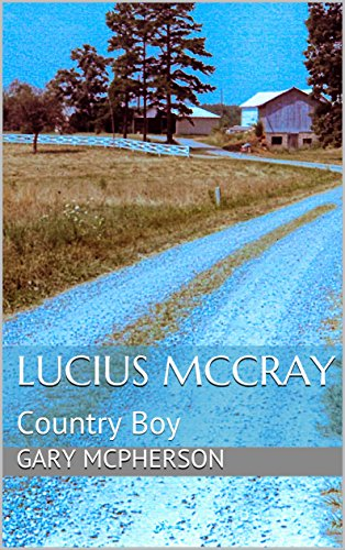 Book Cover: Lucius McCray Country Boy by Gary McPherson