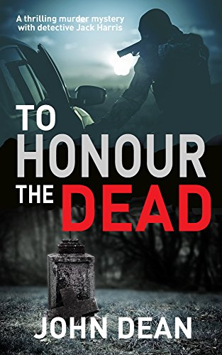 To Honour The Dead by John Dean