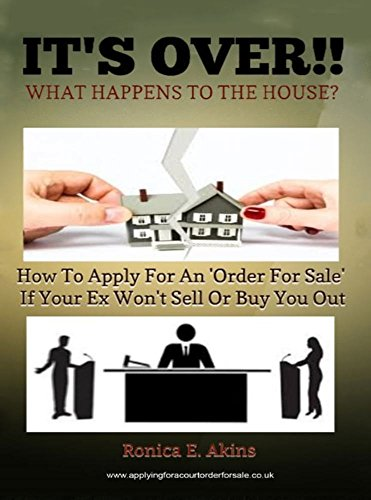 It's over! What happens to the house? by Ronica E Akins