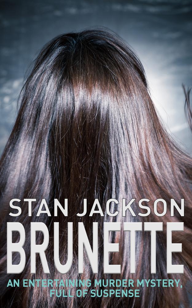 Brunette - a murder mystery by Stan Jackson