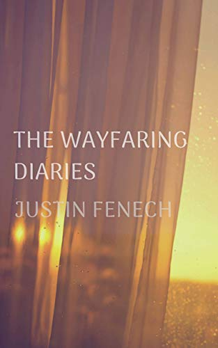 The Wayfaring Diaries by Justin Fenech