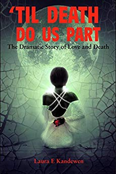 'Til death do us part by Laura E. Kandewen