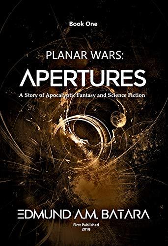 Planar Wars Apertures (Book 1) by Edmund A.M. Batara