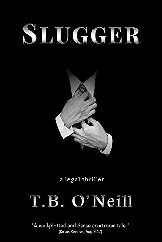 Slugger - A Legal Thriller (Rod Cavanaugh Mystery Action Novel Book 1) by T. O'Neill