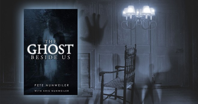 The Ghost Beside Us by Pete Nunweiler and Kris Nunweiler BLOG