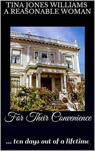For Their Convenience- ten days out of a lifetime ( Bridge to Freedom Book 1) by Tina Jones Williams