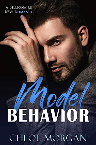 Model Behavior - A BBW Secret Baby Romance by Chloe Morgan
