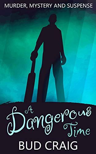 A Dangerous Time by Bud Craig