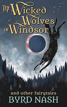 The Wicked Wolves ofWindsor by Byrd Nash
