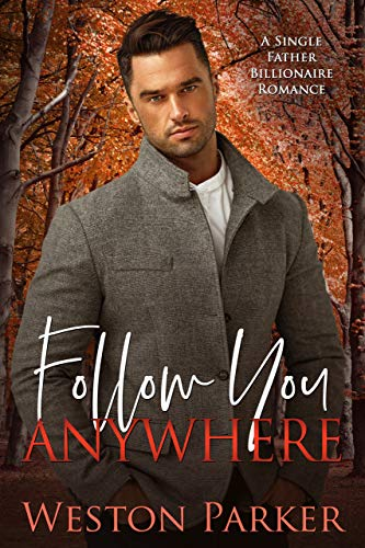 Follow you anywhere by Weston Parker