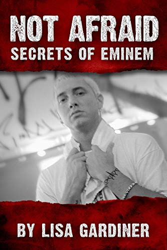 Not Afraid Secrets of Eminem: Birth to 2019