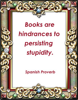 Books Are A Hindarance To Persisting Stupidity