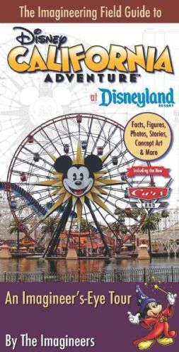 Imagineering Field Guide to Disney California Adventure at Disneyland Resort, The