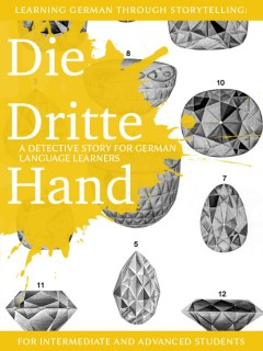 Learning German through Storytelling: Die Dritte Hand – a detective story for German language learners