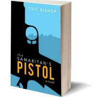 THE SAMARITAN'S PISTOL by Eric Bishop – Review