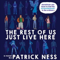 THE REST OF US JUST LIVE HERE by Patrick Ness – Review