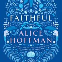 Waiting on Wednesday [195] – FAITHFUL by Alice Hoffman