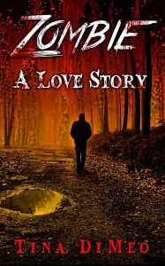 Zombie A Love Story -  A story of unrelenting love.