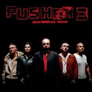 Poster do filme Pusher III - O Anjo da Morte